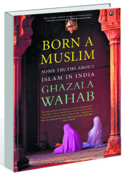 Ghazala Wahab on what it means to be a Muslim in India today