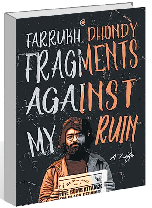 'Fragments Against My Ruin — A Life' is a peek into the amazing world of Farrukh Dhondy